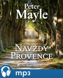 Navždy Provence, mp3 - Peter Mayle
