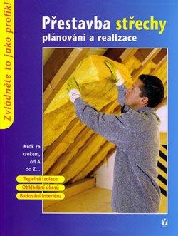 Přestavba a střechy - plánování a realizace - kol.