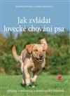 Obálka knihy Jak zvládat lovecké chování psa