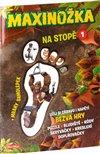 Obálka knihy Maxinožka - Na stopě 1