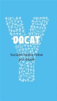 Docat - Sociální nauka církve pro mladé - kol.