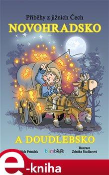 Příběhy z jižních Čech - Novohradsko a Doudlebsko - Oldřich Petrášek e-kniha