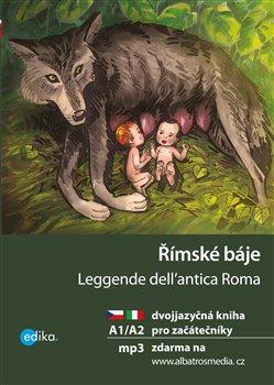 Římské báje. dvojjazyčná kniha pro začátečníky - Valeria De Tommaso