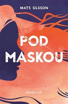 Pod maskou - Mats Olsson