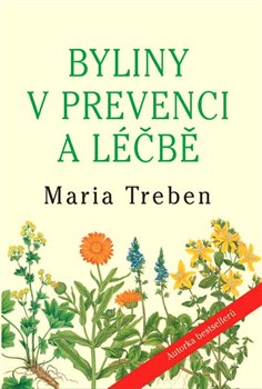 Byliny v prevenci a léčbě - Maria Treben