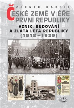 České země v éře první republiky (1918-1929) - Zdeněk Kárník