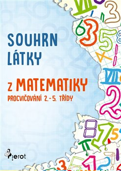 Souhrn látky matematiky. Procvičování 2. – 5. třídy - Petr Šulc
