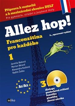 Allez hop! Francouzština pro každého. 1.díl (2., upravené vydání) - Jarmila Beková