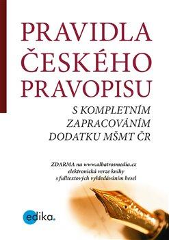 Pravidla českého pravopisu. s kompletním zapracováním dodatku MŠMT ČR - kolektiv