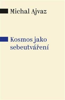 Obálka titulu Kosmos jako sebeutváření