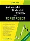 Obálka knihy Automatické obchodní systémy aneb Forex Robot
