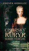 Obálka knihy Císařský kurýr Marie Terezie