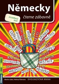 Německy čteme zábavně - Helena Flámová, Martin Gato