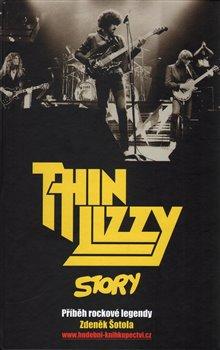 Thin Lizzy Story. Příběh rockové legendy - Zdeněk Šotola