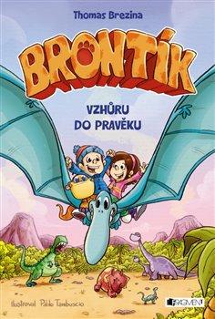 Brontík – Vzhůru do pravěku - Thomas Brezina