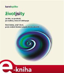 ŽIVOT JSI TY - Karel Spilko e-kniha