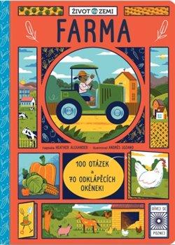 Život na Zemi - Farma. 100 otázek a 70 okének - Heather Alexander