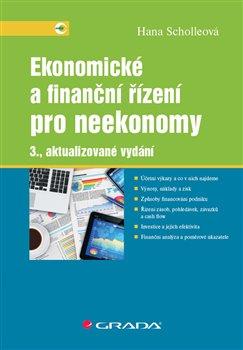 Ekonomické a finanční řízení pro neekonomy. 3., aktualizované vydání - Hana Scholleová