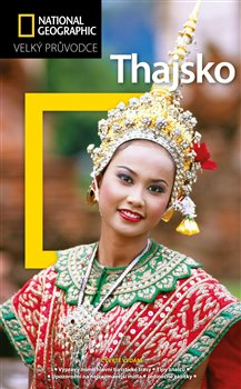 Thajsko. Velký průvodce National Geographic - Carl Parkes, Phil Macdonald