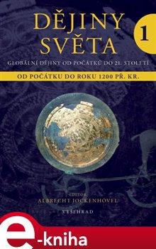 Dějiny světa 1. Od počátku do roku 1200 př. Kr. e-kniha
