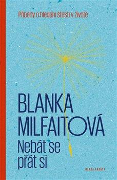 Nebát se přát si - Blanka Milfaitová