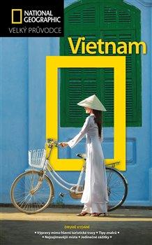 Vietnam. Velký průvodce National Geographic - James Sullivan