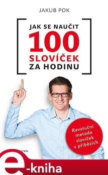Jak se naučit 100 slovíček za hodinu - Jakub Pok e-kniha
