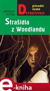 Strašidla z Woodlandu - Jaroslav Kuťák e-kniha
