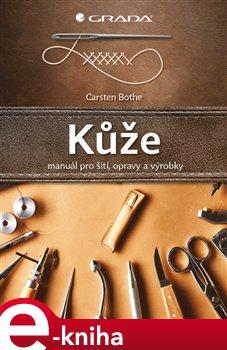 Kůže. šití, opravy, výrobky - Carsten Bothe e-kniha