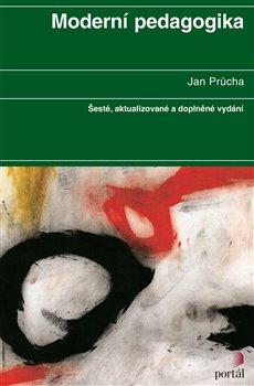 Moderní pedagogika. Šesté,aktualizované a doplněné vydání - Jan Průcha