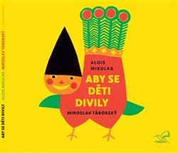 Aby se děti divily, CD - Alois Mikulka