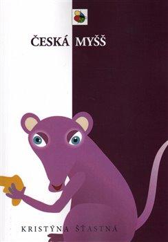 Česká myšš - Kristýna Šťastná