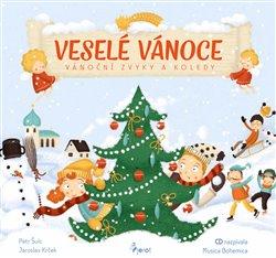 Veselé Vánoce. Vánoční zvyky a koledy s CD - Jaroslav Krček, Petr Šulc