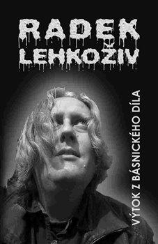 Výtok z básnického díla - Radek Lehkoživ