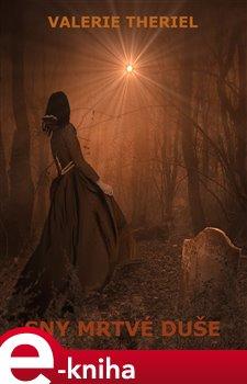 Sny mrtvé duše - Valerie Theriel e-kniha