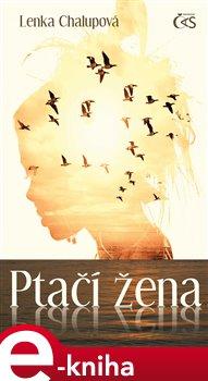 Ptačí žena - Lenka Chalupová e-kniha