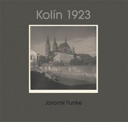 Jaromír Funke - Kolín 1923. Album No. 19 - Jaroslav Pejša, Jaromír Funke, Antonín Dufek