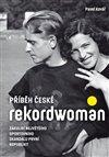 Obálka knihy Příběh české rekordwoman