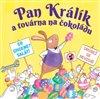 Obálka knihy Pan Králík a továrna na čokoládu