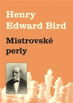 Mistrovské perly - Henry Bird
