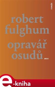 Opravář osudů - Robert Fulghum e-kniha