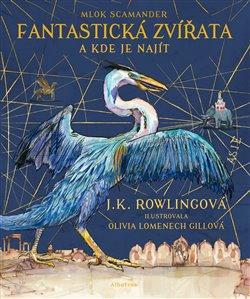 Fantastická zvířata a kde je najít - J. K. Rowlingová