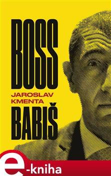 JKM - Jaroslav Kmenta Boss Babiš - Jaroslav Kmenta e-kniha
