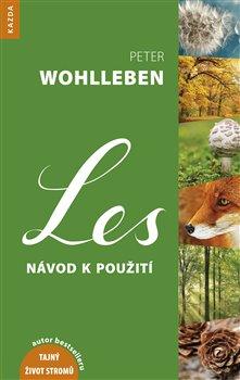 Les – návod k použití - Peter Wohlleben