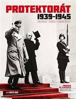 Protektorát 1939-1945 (Okupace - Odboj - Denní život) - kol.