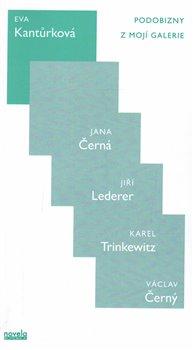 Podobizny z Mojí galerie. Jana Černá, Jiří Lederer, Karel Trinkewitz, Václav Černý - Eva Kantůrková
