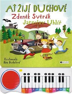Ať žijí duchové – zpívání s piánkem - Jaroslav Uhlíř, Zdeněk Svěrák
