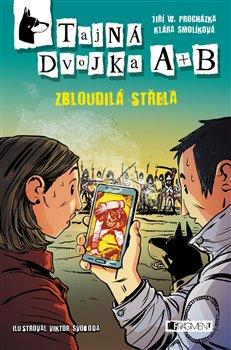 Tajná dvojka A + B – Zbloudilá střela - Klára Smolíková, Jiří W. Procházka