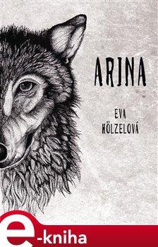 Arina - Eva Hölzelová e-kniha