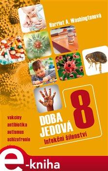 Doba jedová 8. Infekční šílenství - Harriet A. Whasington e-kniha